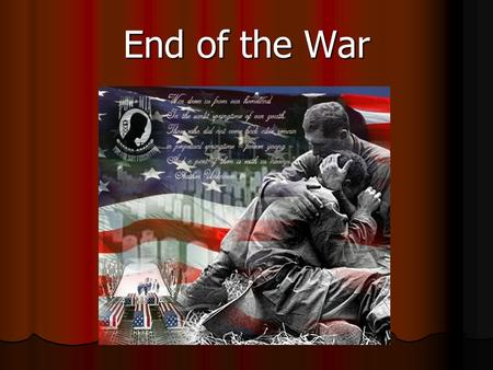End of the War. The Tet Offensive The turning point of the war came on January 31, 1968. The turning point of the war came on January 31, 1968. As the.