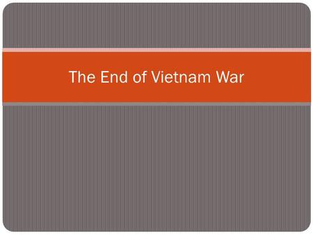 "The End of Vietnam War. Failure of Policy US fought a ""limited war"" in which they used policies that were meant to limit the damage and casualties for."