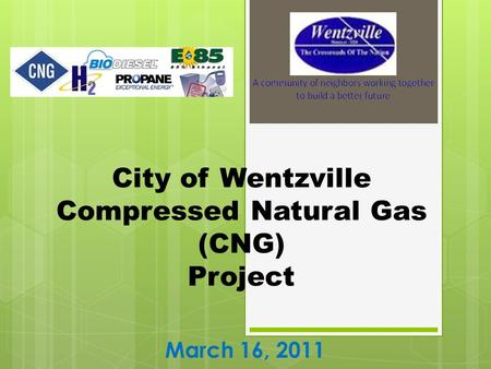 City of Wentzville Compressed Natural Gas (CNG) Project March 16, 2011.