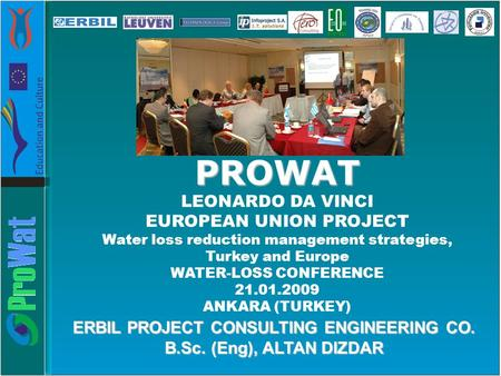 ERBIL PROJECT CONSULTING ENGINEERING CO. B.Sc. (Eng),ALTAN DIZDAR B.Sc. (Eng), ALTAN DIZDAR PROWAT LEONARDO DA VINCI EUROPEAN UNION PROJECT Water loss.