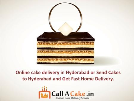 Online cake delivery in Hyderabad or Send Cakes to Hyderabad and Get Fast Home Delivery.