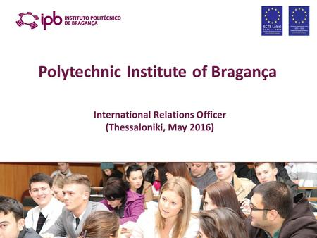 Polytechnic Institute of Bragança International Relations Officer (Thessaloniki, May 2016)