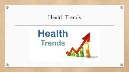 Health Trends. Health Education Health Promotion ensures 'health for all' and through education and screening, a preventative approach is taken in order.