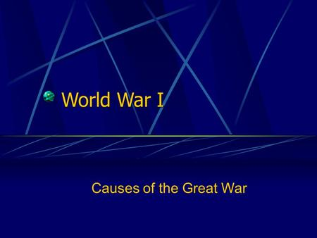 World War I Causes of the Great War WHY IT MATTERS NOW Ethnic conflict in the Balkan region, which helped start the war, continued to erupt in that area.
