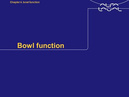 Chapter 4. bowl function Bowl function.