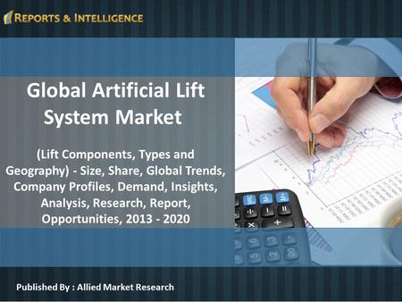Global Artificial Lift System Market (Lift Components, Types and Geography) - Size, Share, Global Trends, Company Profiles, Demand, Insights, Analysis,
