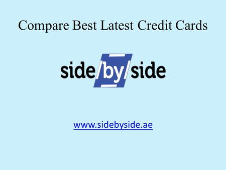 Www.sidebyside.ae Compare Best Latest Credit Cards.