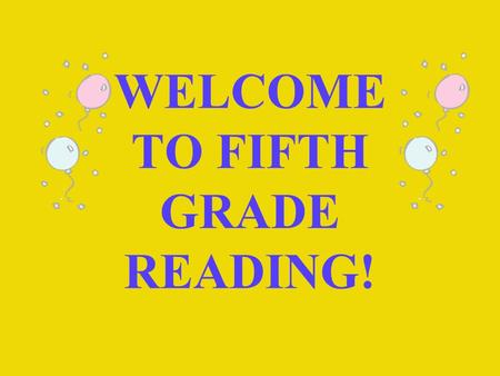 WELCOME TO FIFTH GRADE READING!. Read as much as you can and choose books that you love reading. Find books, authors, subjects and themes that you.