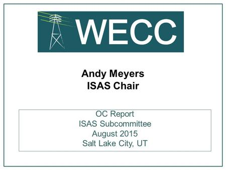 Andy Meyers ISAS Chair OC Report ISAS Subcommittee August 2015 Salt Lake City, UT.