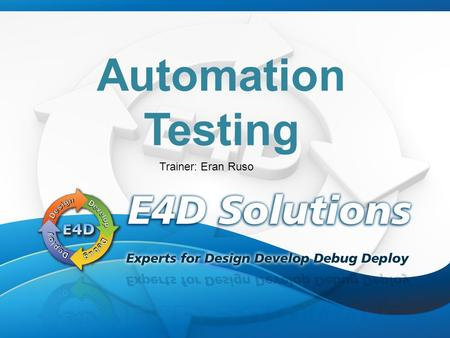Automation Testing Trainer: Eran Ruso. Training Agenda Automation Testing Introduction Microsoft Automation Testing Tool Box Coded UI Test and Unit Test.
