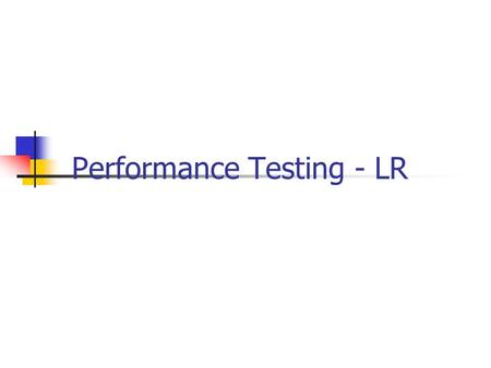 Performance Testing - LR. 6/18/20162 Contents Why Load Test Your Web Application ? Functional vs. Load Web Testing Web-Based, Multi-Tiered Architecture.