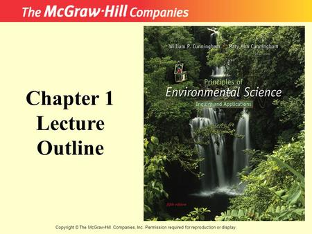 Copyright © The McGraw-Hill Companies, Inc. Permission required for reproduction or display. Chapter 1 Lecture Outline.