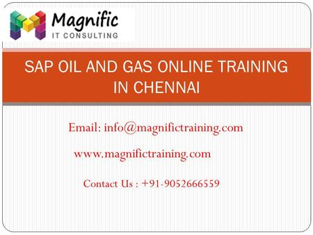 SAP OIL AND GAS ONLINE TRAINING IN CHENNAI    Contact Us : +91-9052666559.