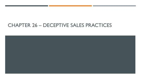 CHAPTER 26 – DECEPTIVE SALES PRACTICES. TELEMARKETING SALES  Telemarketing – the practice of selling or marketing goods and services by phone  Two Kinds.