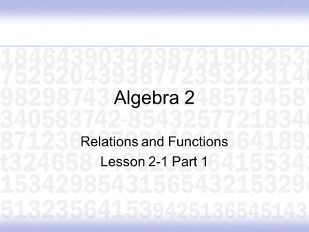 Algebra 2 Relations and Functions Lesson 2-1 Part 1.