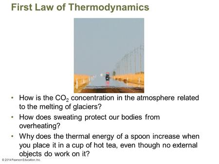 First Law of Thermodynamics How is the CO 2 concentration in the atmosphere related to the melting of glaciers? How does sweating protect our bodies from.
