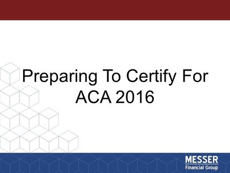 Preparing To Certify For ACA 2016. Agents & brokers who wish to participate in the FFM must complete the following actions on the CMS Enterprise Portal.