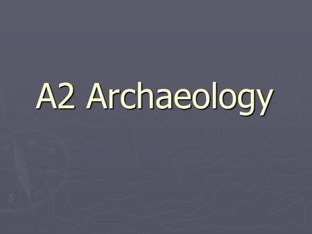 A2 Archaeology. Contemporary Issues in World Archaeology Task!!!