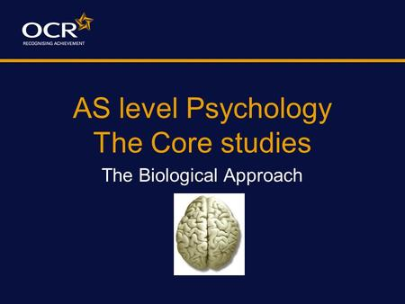 AS level Psychology The Core studies The Biological Approach.
