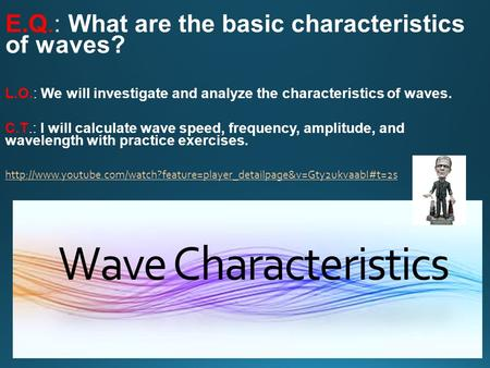 Wave Characteristics. 1 What is a wave In a transverse wave, the vibration of the individual particles of the medium is perpendicular to the direction.