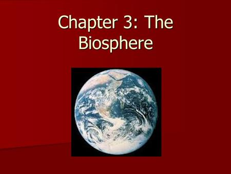 Chapter 3: The Biosphere. What is Ecology? Scientific study of interactions among organisms and between organisms and their environment. Scientific study.