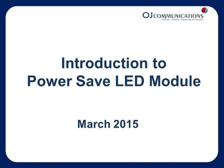 Introduction to Power Save LED Module March 2015.