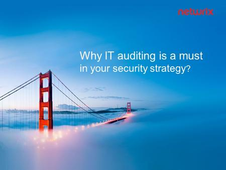 Why IT auditing is a must in your security strategy ?
