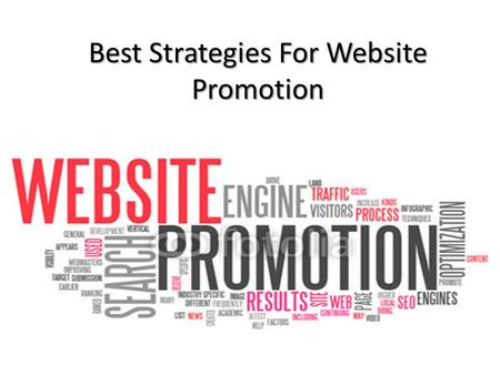 Best Strategies For Website Promotion. What is Website Promotion? Website promotion is the continuing process used by webmasters to promote and bring.