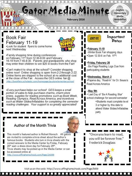 Guyton Elementary Media Newsletter February 2016 Book Fair February 11-19 Look for student flyers to come home next Wednesday Family shopping time during.