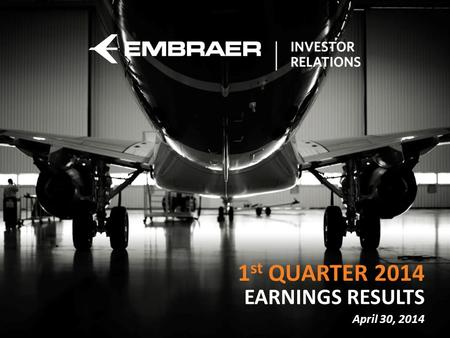Cargo do Apresentador EARNINGS RESULTS 1 st QUARTER 2014 April 30, 2014.