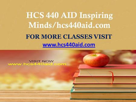CIS 170 MART Teaching Effectively/cis170mart.com FOR MORE CLASSES VISIT www.cis170mart.com HCS 440 AID Inspiring Minds/hcs440aid.com FOR MORE CLASSES VISIT.