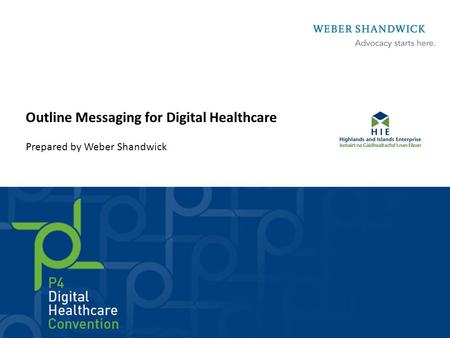 Outline Messaging for Digital Healthcare Prepared by Weber Shandwick.
