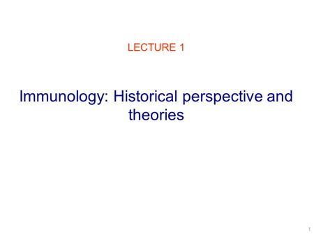 Immunology: Historical perspective and theories