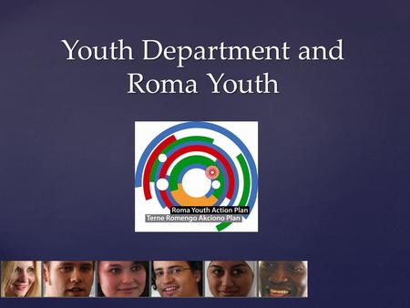 Youth Department and Roma Youth. Council of Europe 800 million Europeans 47 countries 47 countries 1949, Strasbourg Human rights, democracy, rule of law.