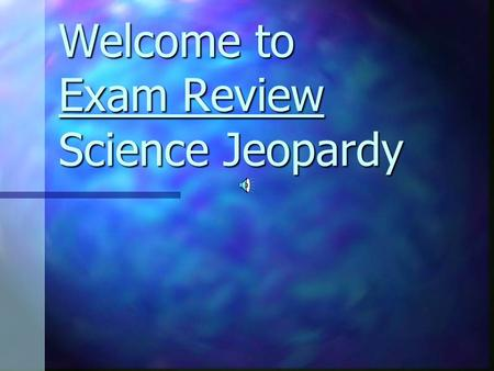 Welcome to Exam Review Science Jeopardy General Knowledge Earth Layers Atmosphere Rock Cycle Rock Dating 100 200 300 400 500 Final Jeopardy.