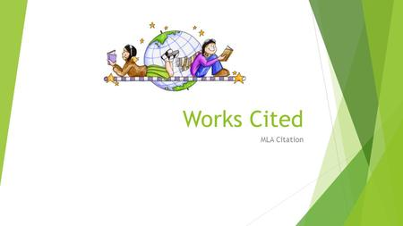 Works Cited MLA Citation. Do Now: 1.Get a laptop and logon. 2.Create a blank word document. 3.Copy and paste URLs of websites used.