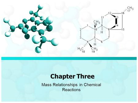Chapter Three Mass Relationships in Chemical Reactions.