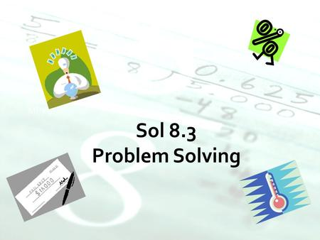 Problem Solving Godwin Middle School Mr. Kozar.  Students will  Solve practical problems involving rational numbers, percents, ratios, and proportions.