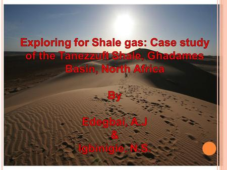 INTRODUCTION Shale gas systems are self containing petroleum systems (i.e. source, reservoir and seal all inclusive) They form continuous accumulation.