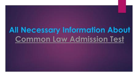 All Necessary Information About Common Law Admission Test Common Law Admission Test.
