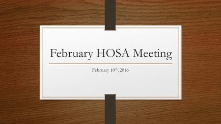 February HOSA Meeting February 10 th, 2016. CONGRATULATIONS 58 members qualified for states!!!!! 28 members placed 1 st !!! 7 members placed 2 nd 23 members.