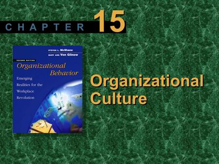 Copyright © 2003 by The McGraw-Hill Companies, Inc. All rights reserved. McShane/ Von Glinow 2/e Organizational Culture C H A P T E R 15.