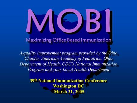 A quality improvement program provided by the Ohio Chapter, American Academy of Pediatrics, Ohio Department of Health, CDC's National Immunization Program.