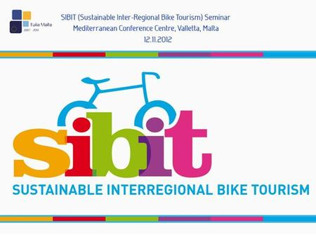 Overview of SIBIT Cycling Routes in MALTA and GOZO Andrew Galea – Malta Outdoors Denis Debono – By Bike.