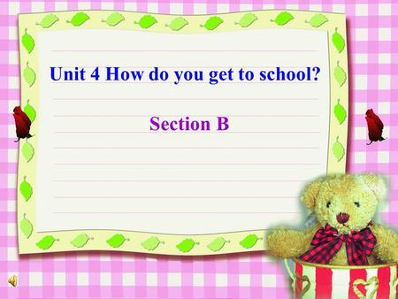 Unit 4 How do you get to school? Section B Review : means of transportation ride a bike take the bus take a taxi take a car take the subway take the.