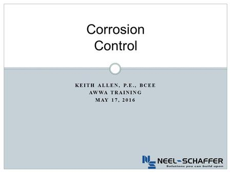 KEITH ALLEN, P.E., BCEE AWWA TRAINING MAY 17, 2016 Corrosion Control.