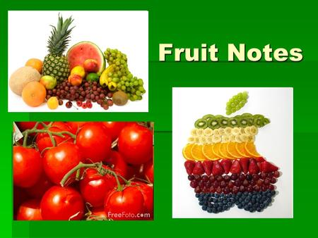 Fruit Notes. What are they?  Fruits are structures of angiosperms that develop from the ovary and encloses the seed.