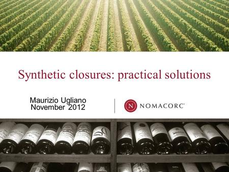 Synthetic closures: practical solutions Maurizio Ugliano November 2012.