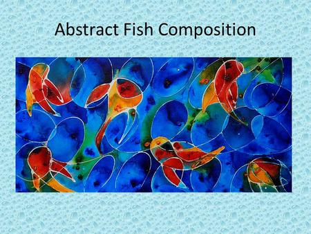 Abstract Fish Composition. Step #1 Create several stylized drawings of a fish using images as a reference…keep it simple, but interesting…no details.