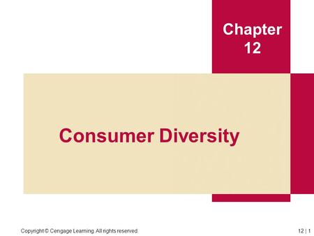 Copyright © Cengage Learning. All rights reserved.12 | 1 Chapter 12 Consumer Diversity.